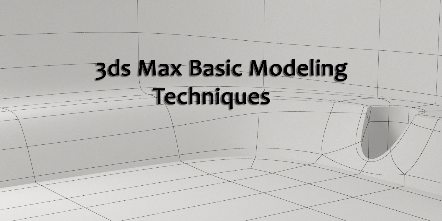 3ds Max Basic Modeling Techniques